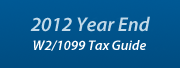 2012 Year End W2 and 1099 Tax Guide