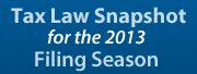 Tax Law Snapshot for the 2013 Filing Season